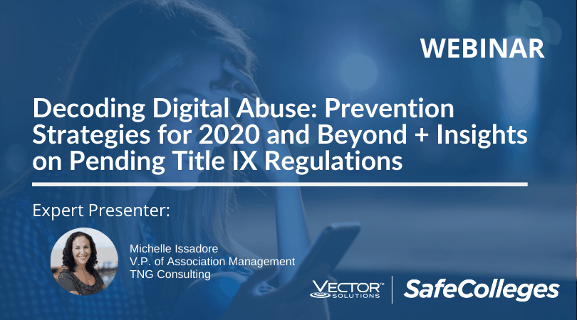 Decoding Digital Abuse: Prevention Strategies for 2020 and Beyond + Insights on Pending Title IX Regulations
