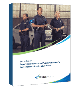 Special Report: Prepare and Protect Your Police Department's Most Important Asset… Your People